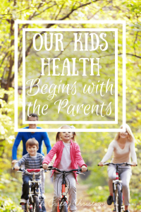 Our Kids Health Begins With the Parents