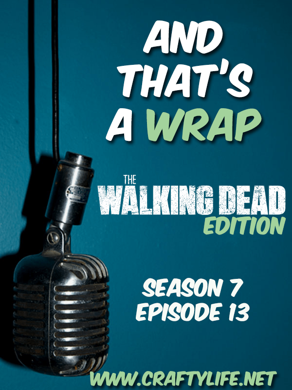 "And That's A Wrap: The Walking Dead ""Bury Me Here"" S7Ep13 - This episode was more like the breaking of Morgan than the rise of the Carol I've been waiting to see."