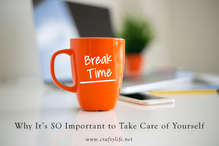Why It's So Important to Take Care of Yourself - Practicing Self-Care