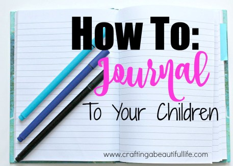 Journal writing to your children while they are young