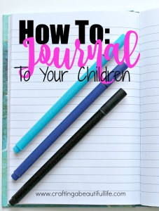 Journal writing letters to your children of shared memories form you perspective