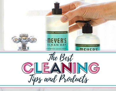 The Best Cleaning Tips & Products