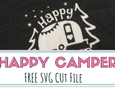 Happy Camper Shirt & FREE SVG