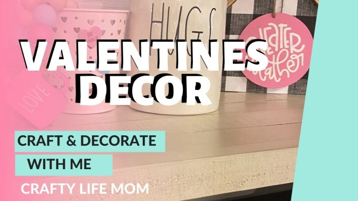 Valentine's Day Decorate and Craft With Me