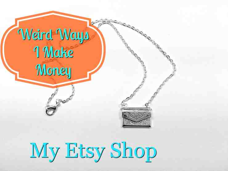 Weird Ways I Make Money: Etsy Tips