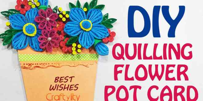 DIY Paper Quilling Flower Pot Pocket Card