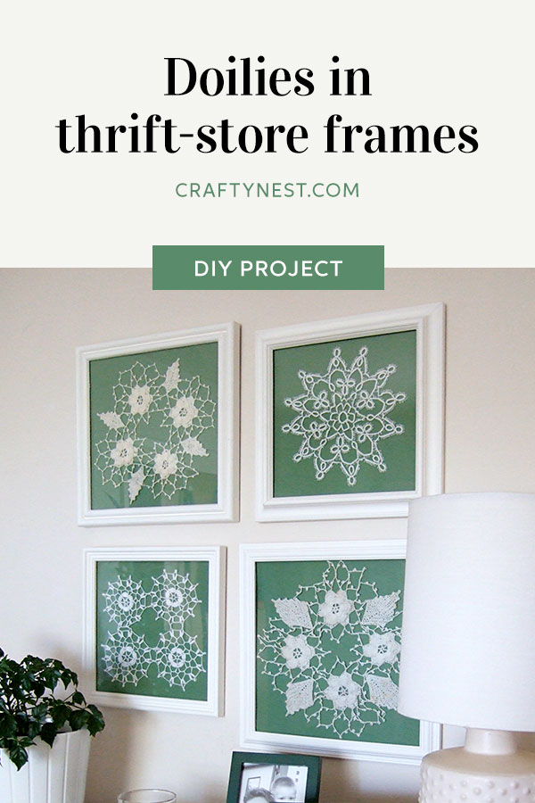 Crafty Nest doilies in thrift-store frames Pinterest photo