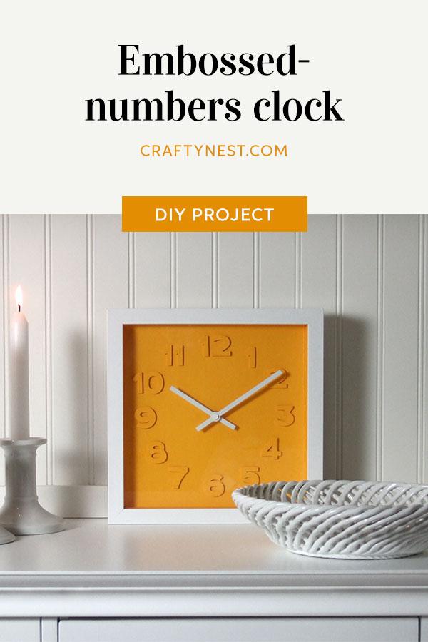 Crafty Nest embossed numbers clock Pinterest photo