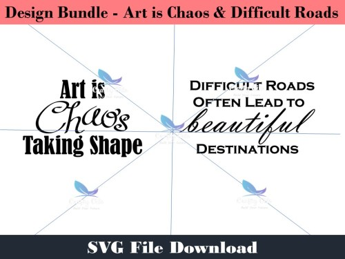 Design Bundle... Art is Chaos taking shape and difficult roads often lead to beautiful destinations. When the world is your canvas it is easy to create something beautiful when you have the tools you need. Enjoy both of these fun quotes. Put them on mugs, pictures, shirts, caps, towels, the possibilities are endless.