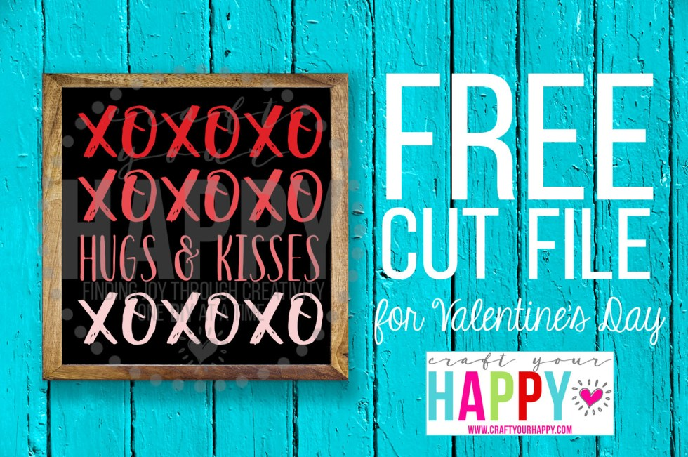 Hugs & Kises Free Valentine Cut File - Craft Your Happy
