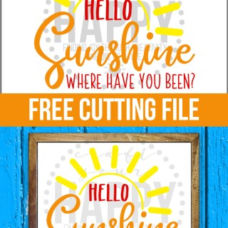 Free SVG Cut File - Hello Sunshine Where Have You Been?