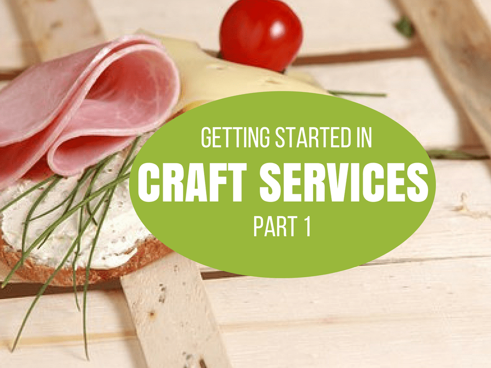 Craft Services Career: Entertainment Industry Insider Shares Tips, Advice,  And Resources On How To Get Started