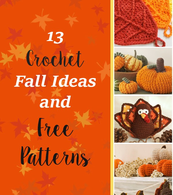 13 Crochet Fall Ideas and Free Patterns
