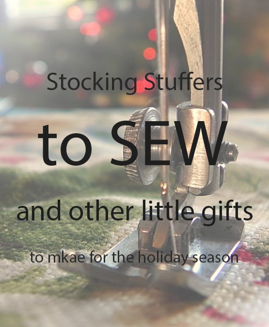 Stocking Stuffers to Sew and Other Little Gifts