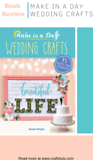 Make in a Day Wedding Crafts Book Review