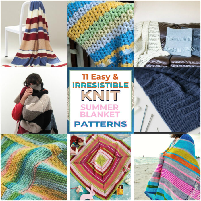 11 Easy and Irresistible Knit Summer Blanket Patterns