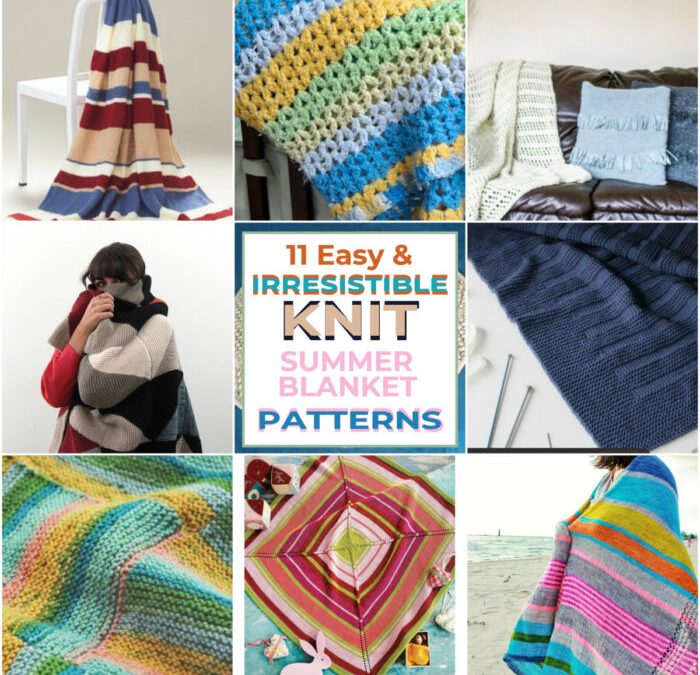 11 Easy & Irresistible Knit Summer Blanket Patterns.