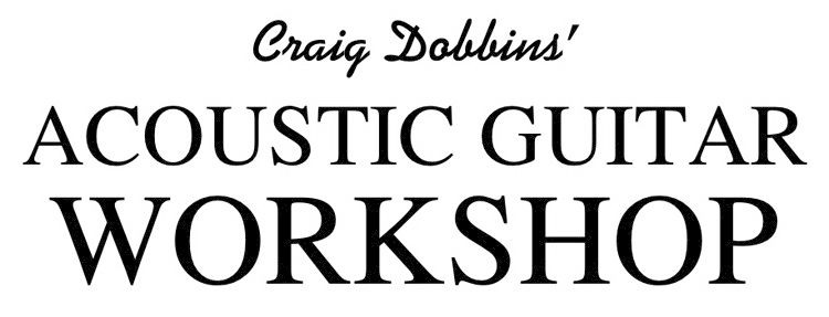 Craig Dobbins' Acoustic Guitar Workshop