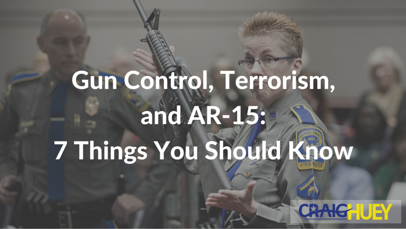 Gun Control, Terrorism, and AR-15—7 Things You Should Know