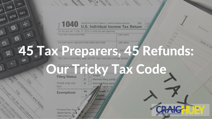 45 Tax Preparers, 45 Refunds: Our Tricky Tax Code