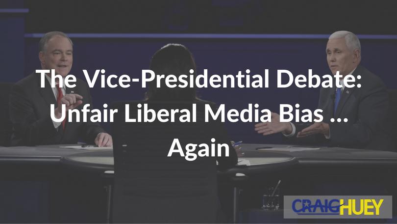 The Vice-Presidential Debate: Unfair Liberal Media Bias … Again