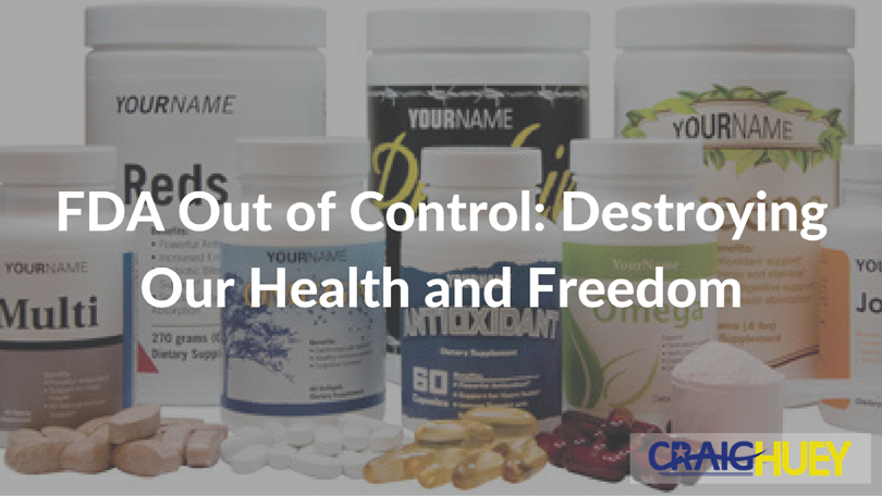 FDA Out of Control: Destroying Our Health and Freedom