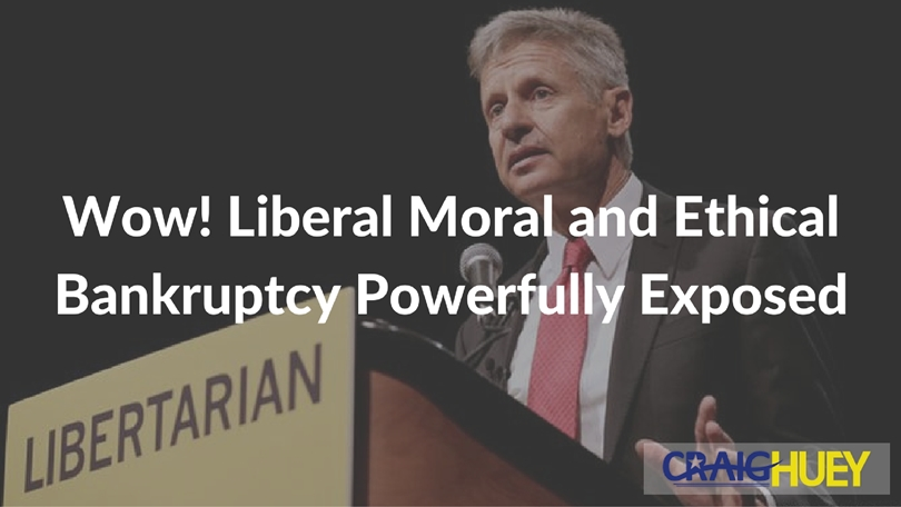 Wow! Liberal Moral and Ethical Bankruptcy Powerfully Exposed