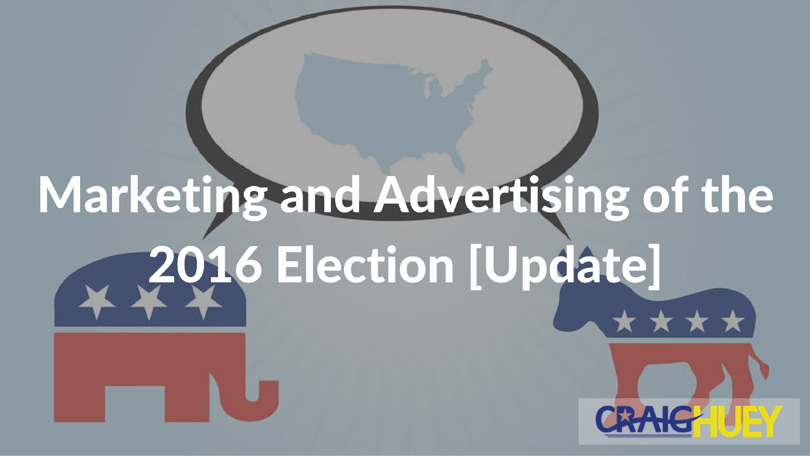 Marketing and Advertising of the 2016 Election [Update]