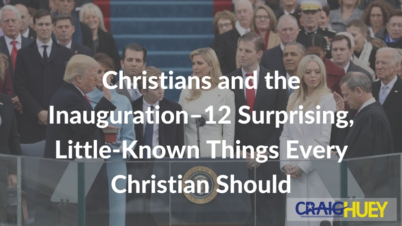 Christians and the Inauguration--12 Surprising, Little-Known Things Every Christian Should Know About the Trump Inauguration [Video]