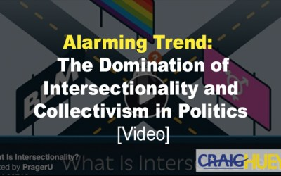Alarming Trend: The Domination of Intersectionality and Collectivism in Politics [Video]