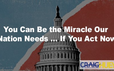 You Can Be the Miracle Our Nation Needs … If You Act Now