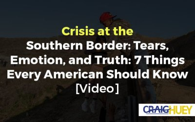Crisis at the Southern Border: Tears, Emotion, and Truth: 7 Things Every American Should Know [Video]