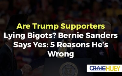 Are Trump Supporters Lying Bigots? Bernie Sanders Says Yes: 5 Reasons He's Wrong