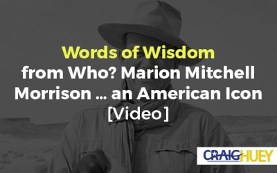Words of Wisdom from Who? Marion Mitchell Morrison … an American Icon [Video]