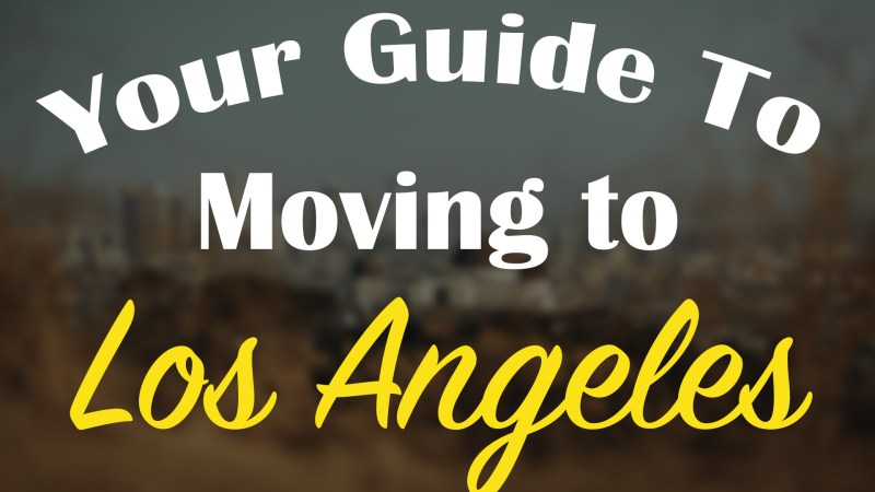 moving to los angeles, thinking about moving to los angeles, why is la a good place to live, new yorkers moving to los angeles, is moving to la a good idea, should i move to los angeles, moving to los angeles with kids, moving to los angeles from nyc, how to migrate to los angeles, best real estate agents in los angeles