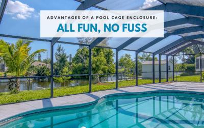 Advantages of a Pool Cage Enclosure: All Fun, No Fuss