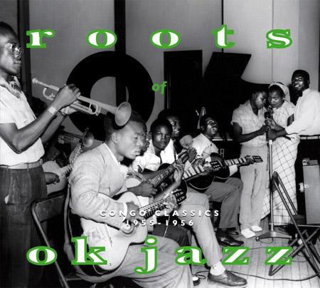 Roots of Ok Jazz - Congo Classics 1955-56