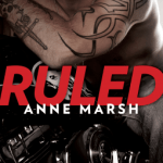 Review: Ruled by Anne Marsh {Giveaway}