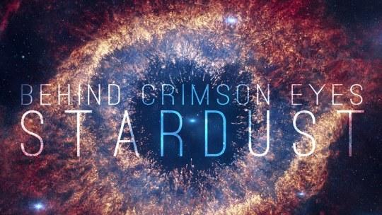 Behind Crimson Eyes New Single Stardust