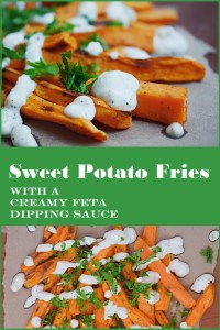 Crispy Sweet Potato Fries with a super creamy feta dipping sauce. Easy and under 25 minutes!