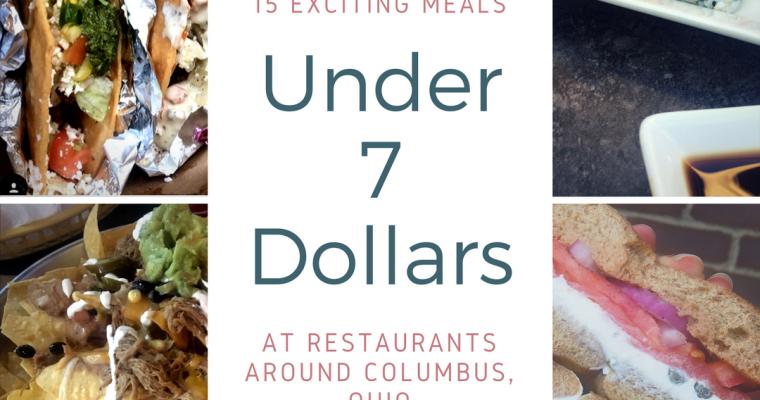 15 Meals in Columbus Under $7