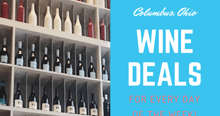 Wine Deals in Columbus for Every Day of the Week
