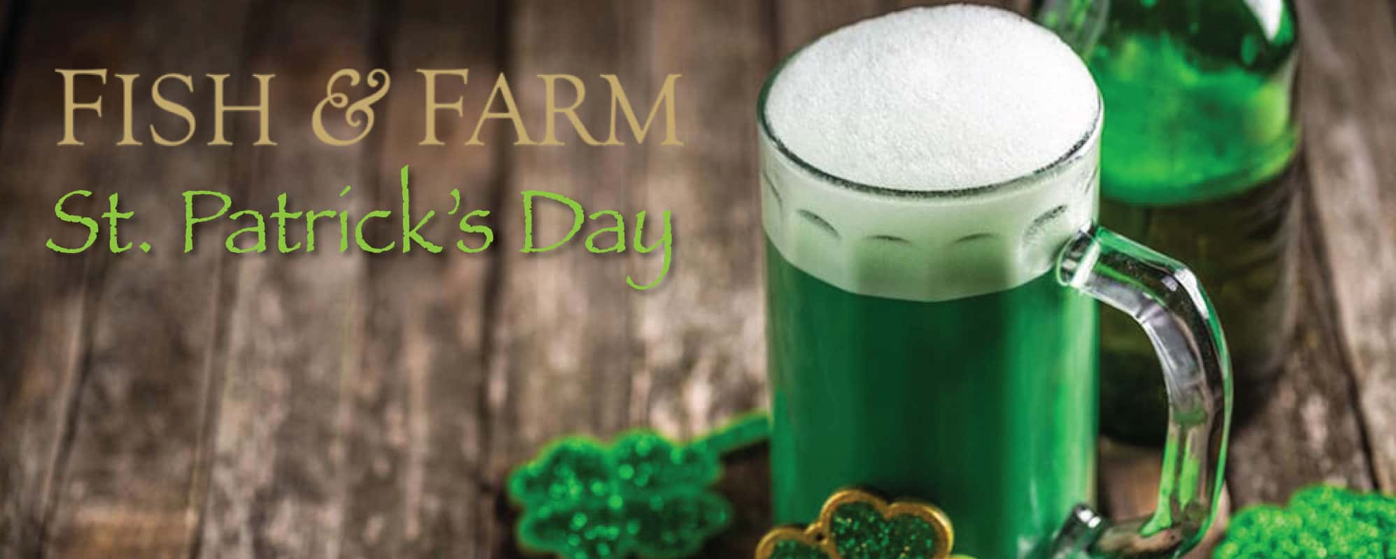 St. Patrick's Day at Fish & Farm