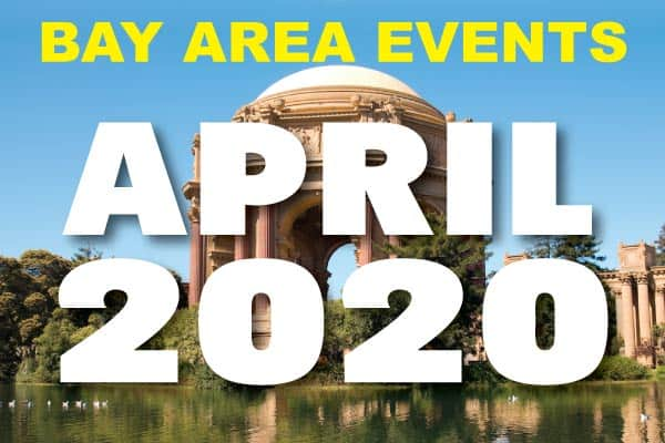 Bay Area Events Calendar April 2020