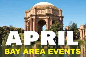 Best Events in the Bay Area April 2021