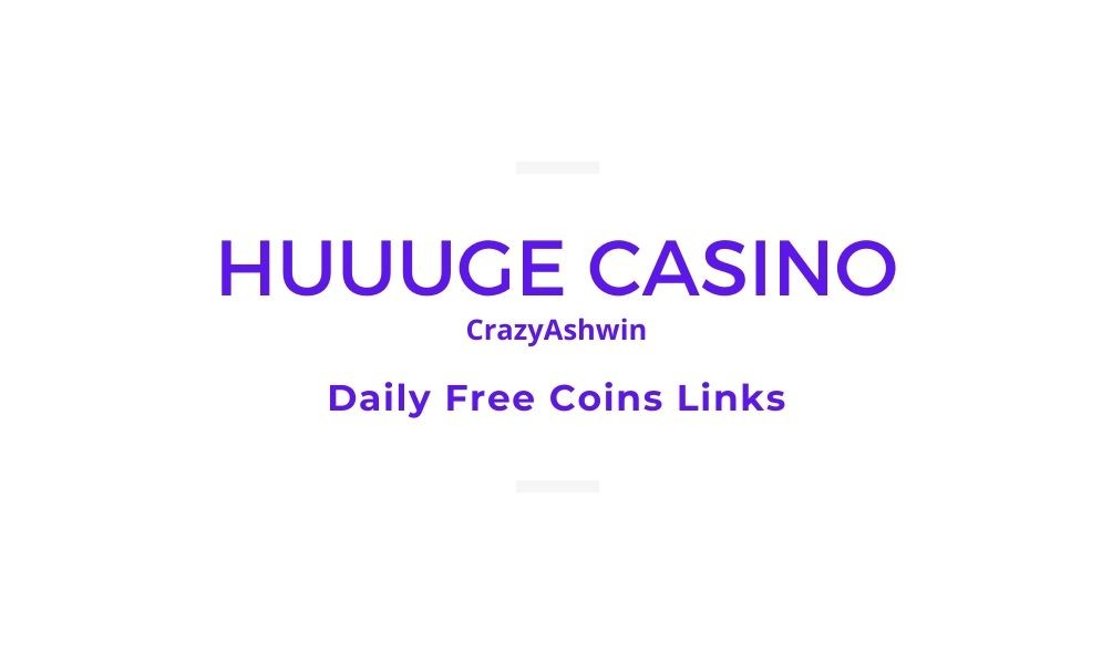 Huuuge Casino Free Chips Links