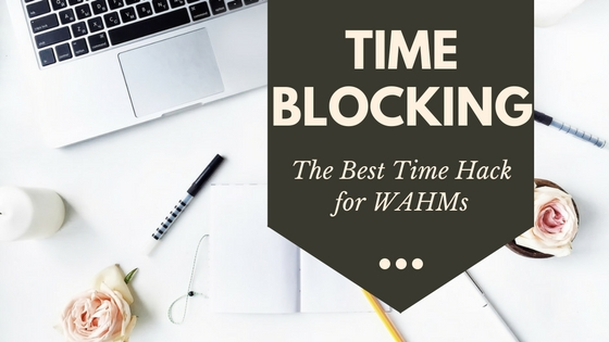Why Time Blocking is the Best Schedule for Work at Home Moms