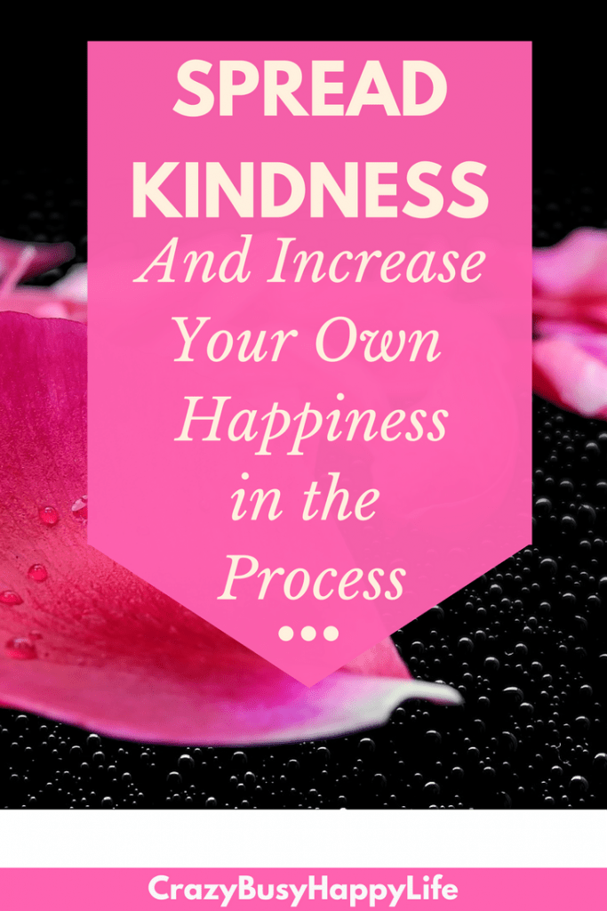 Learn how spreading kindness can actually increase your own happiness. Be happy