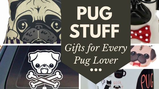 Pug stuff, gifts for ever pug lover. dogs