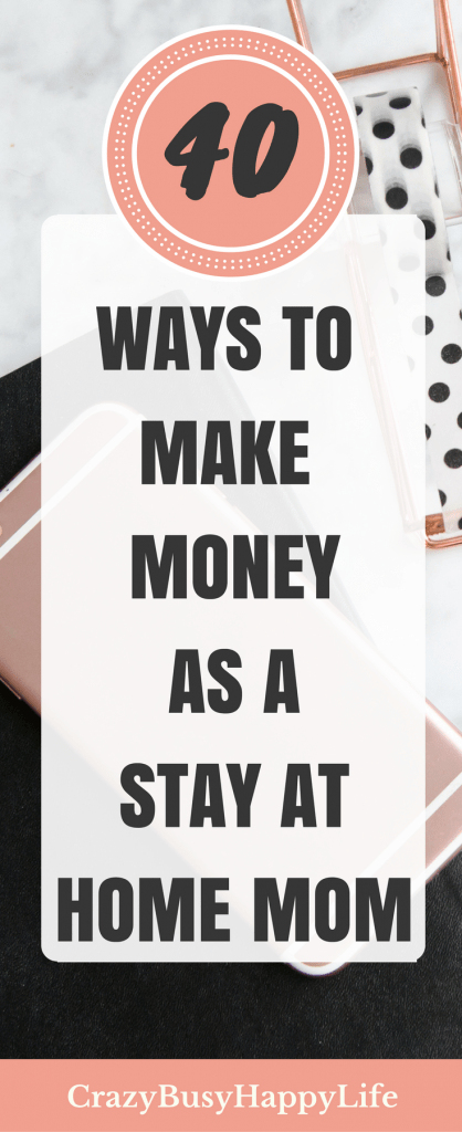 Here are 40 great ideas for earning money from home. If you want to be a stay at home mom but you need extra income, try some of these side hustles. Become a work at home mom while also raising your kids.